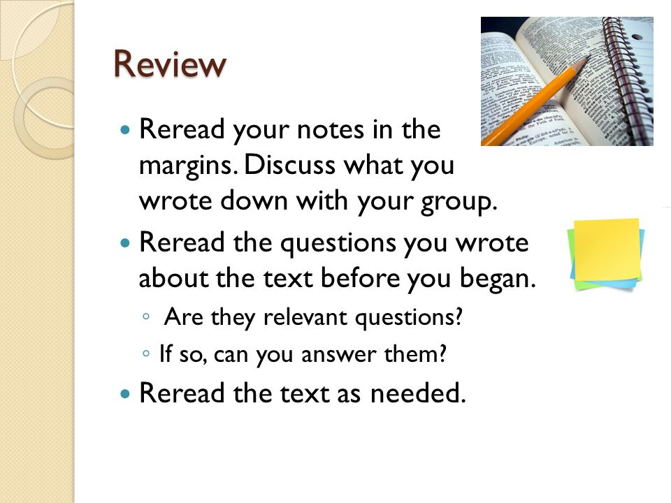 Review Reread your notes in the margins. Discuss what you wrote down with your group.
