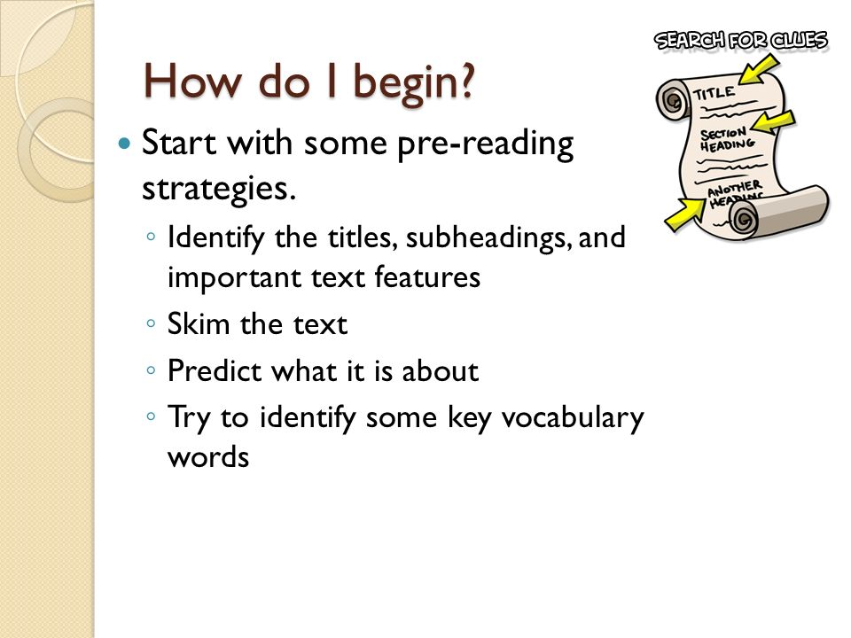 How do I begin Start with some pre-reading strategies.