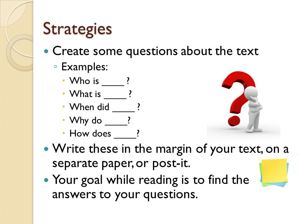 Strategies Create some questions about the text