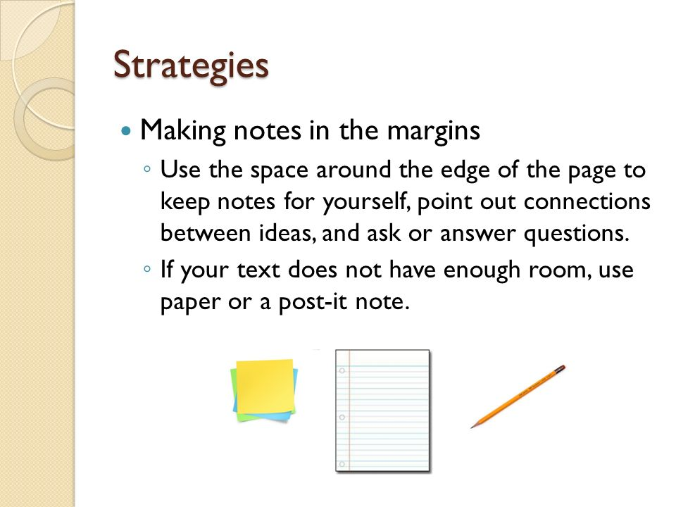 Strategies Making notes in the margins