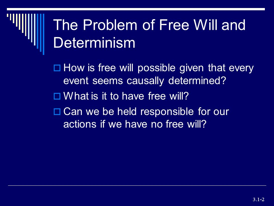 the problem of free will and determinism