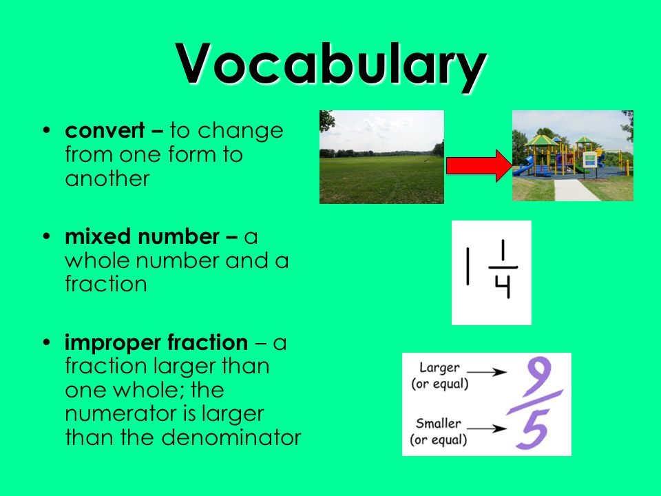 Vocabulary convert – to change from one form to another