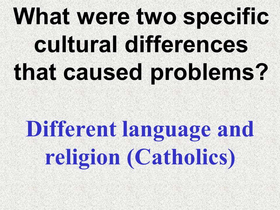 What were two specific cultural differences that caused problems