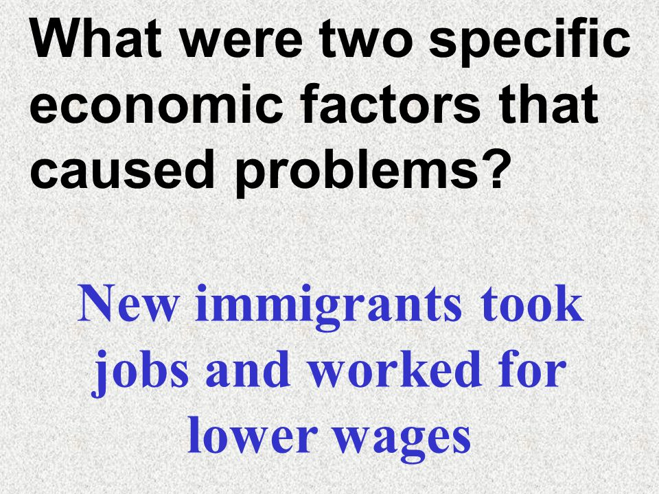 New immigrants took jobs and worked for lower wages
