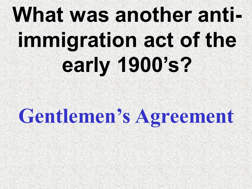 What was another anti-immigration act of the early 1900's