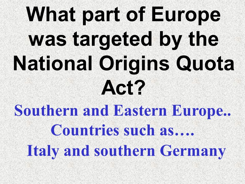 What part of Europe was targeted by the National Origins Quota Act