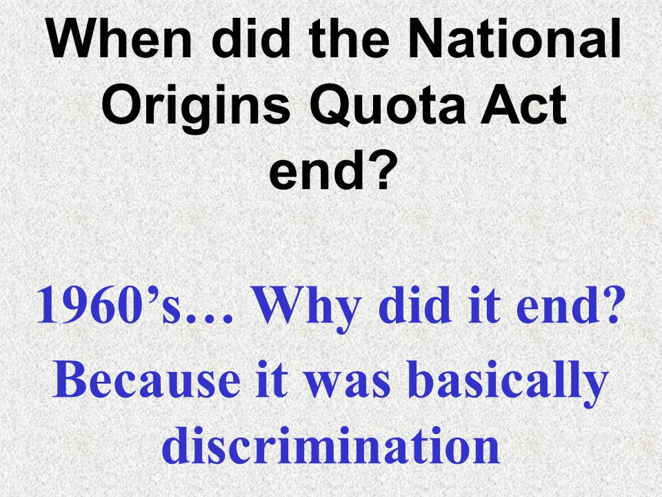 When did the National Origins Quota Act end