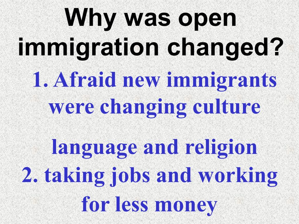 Why was open immigration changed
