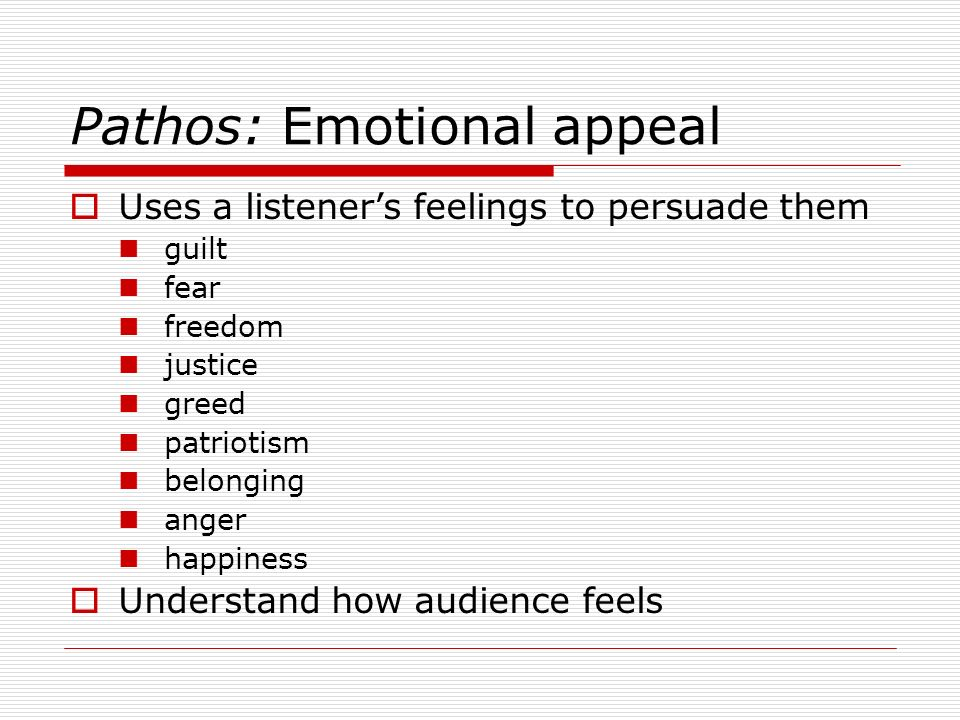 Pathos: Emotional appeal