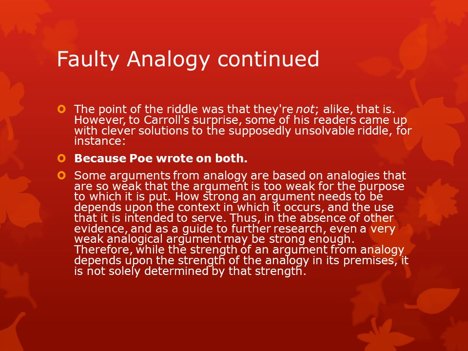 A logical fallacy is a flaw in the argument's logic  - ppt