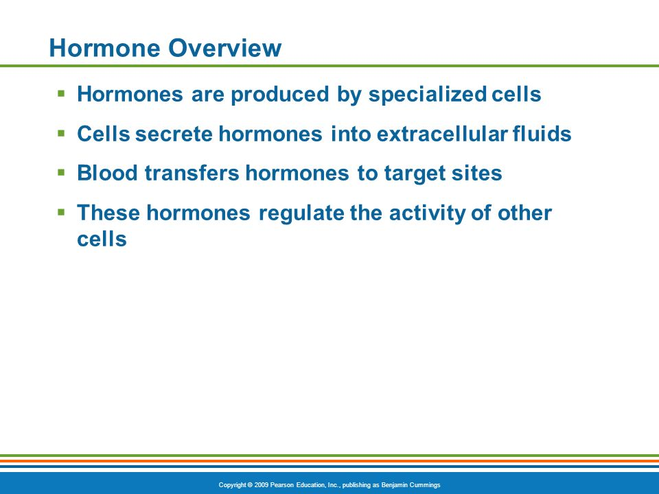 Hormone Overview Hormones are produced by specialized cells
