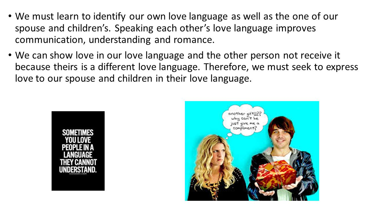 We Must Learn To Identify Our Own Love Language As Well As The One Of Our