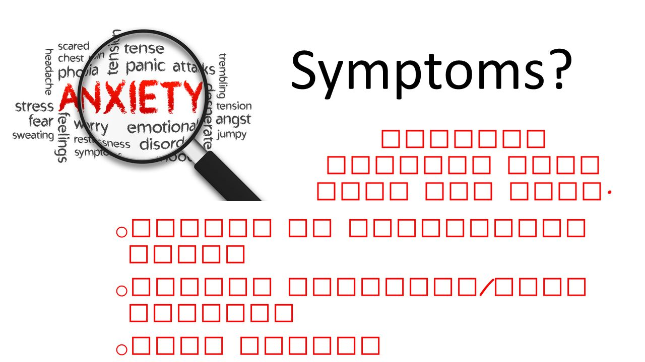 Anxiety effects both mind and body.