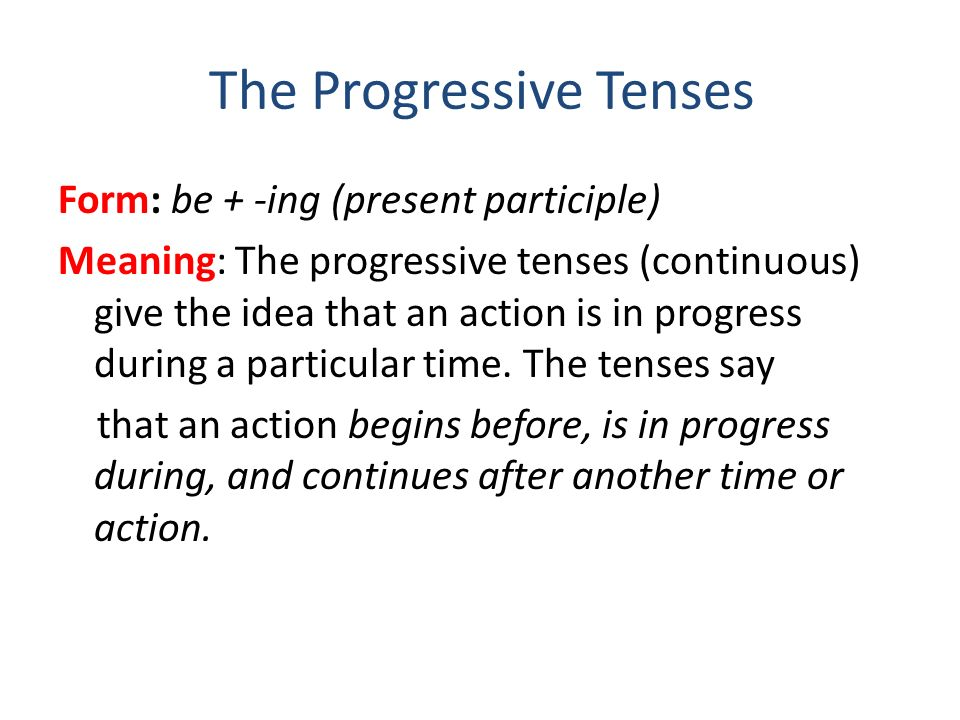 The Progressive Tenses