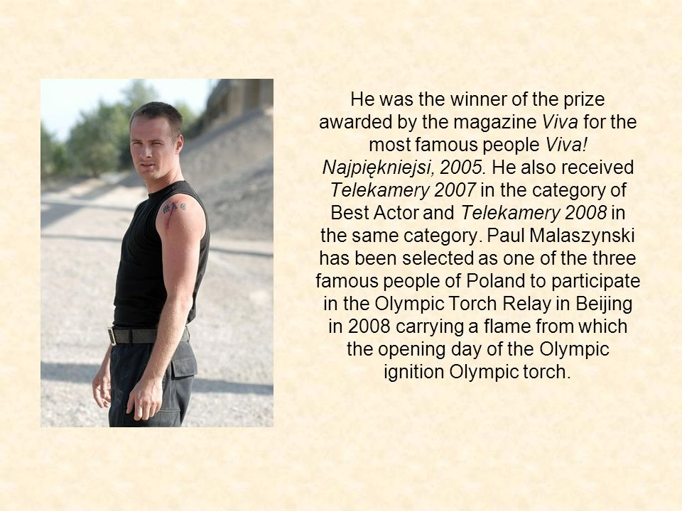 He was the winner of the prize awarded by the magazine Viva for the most famous people Viva.