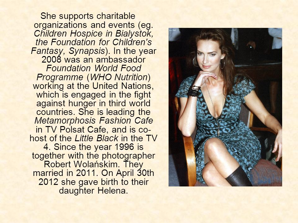 She supports charitable organizations and events (eg