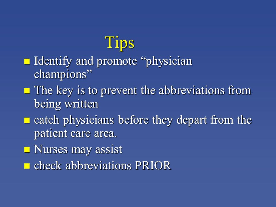 Tips Identify and promote physician champions