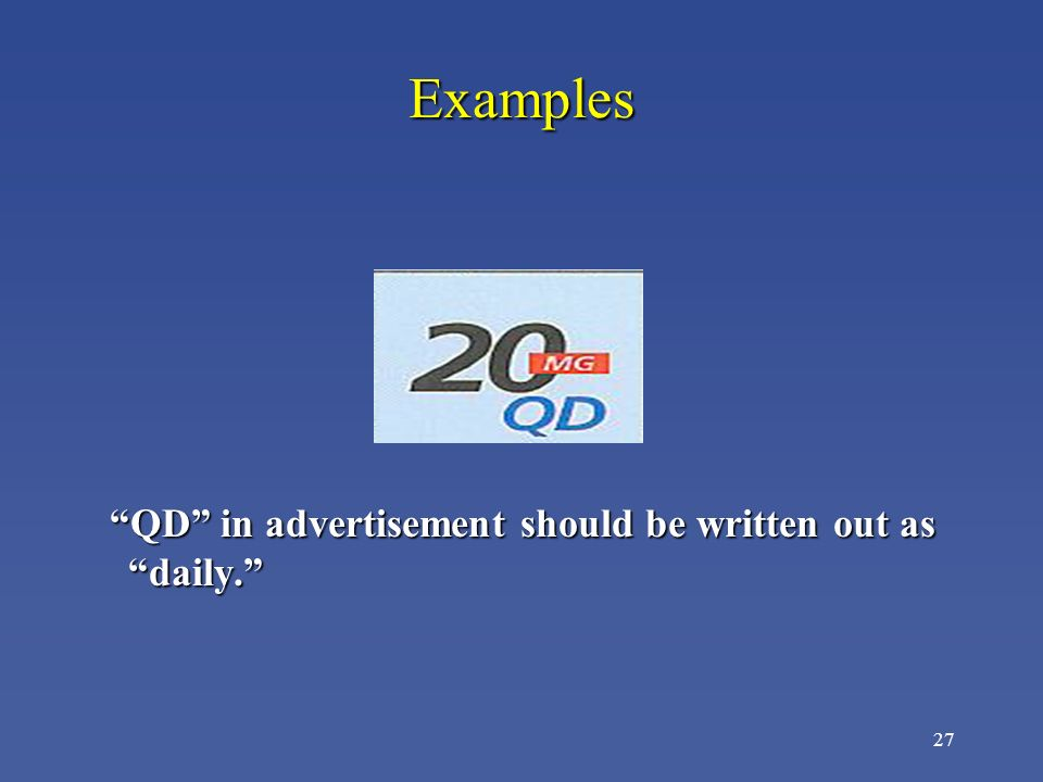 Examples QD in advertisement should be written out as daily.