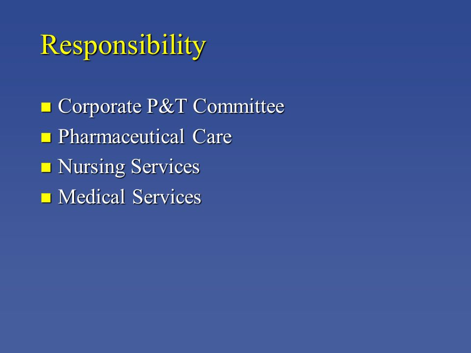 Responsibility Corporate P&T Committee Pharmaceutical Care