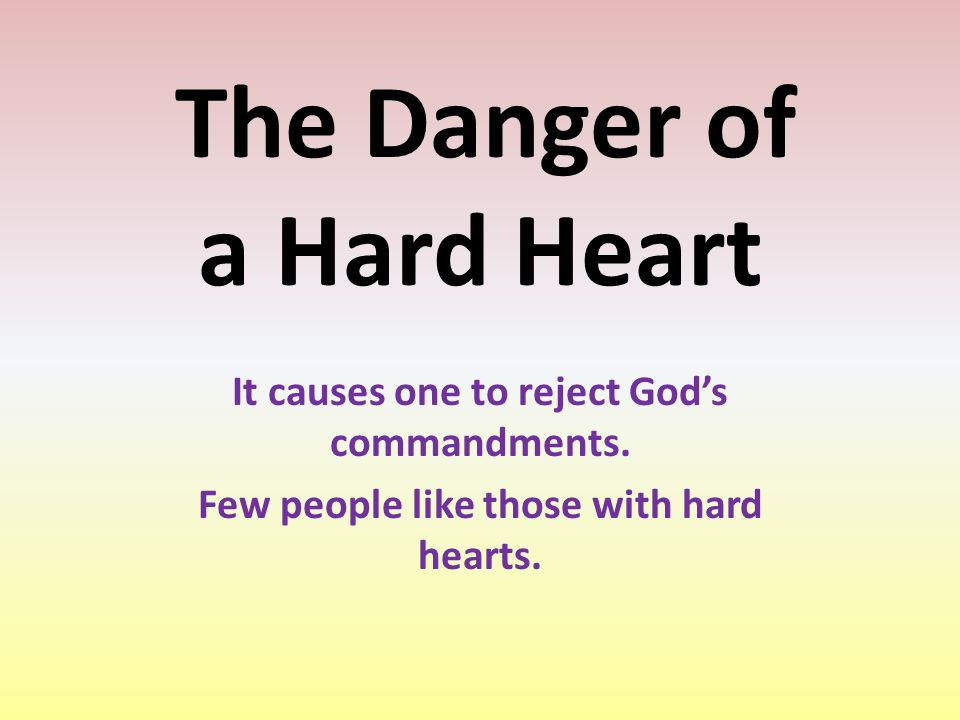 The Danger of a Hard Heart - ppt download
