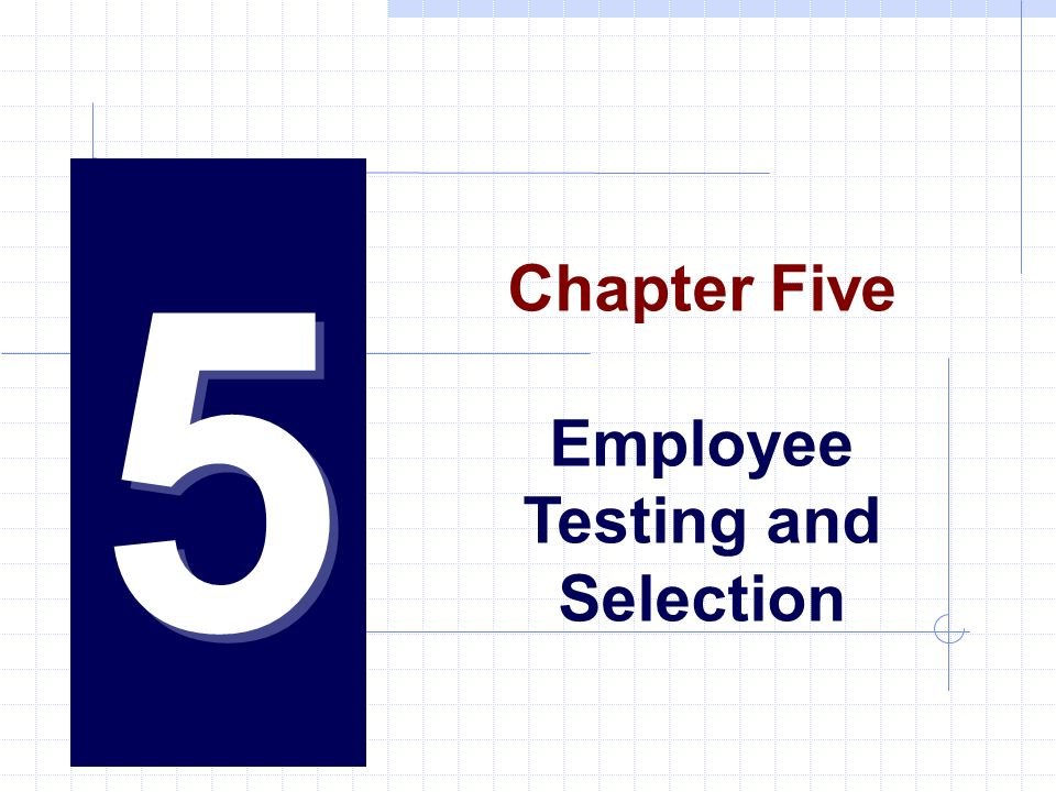 5 Chapter Five Employee Testing and Selection