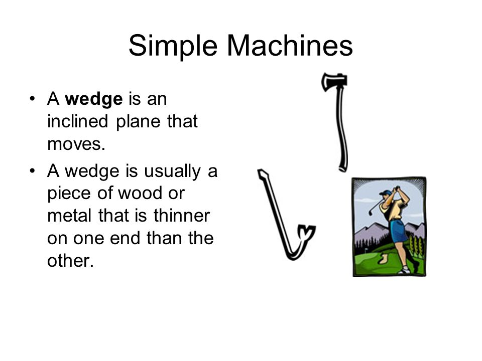 Simple machines there are 6 types of simple machines the inclined 3 simple machines a wedge freerunsca Image collections