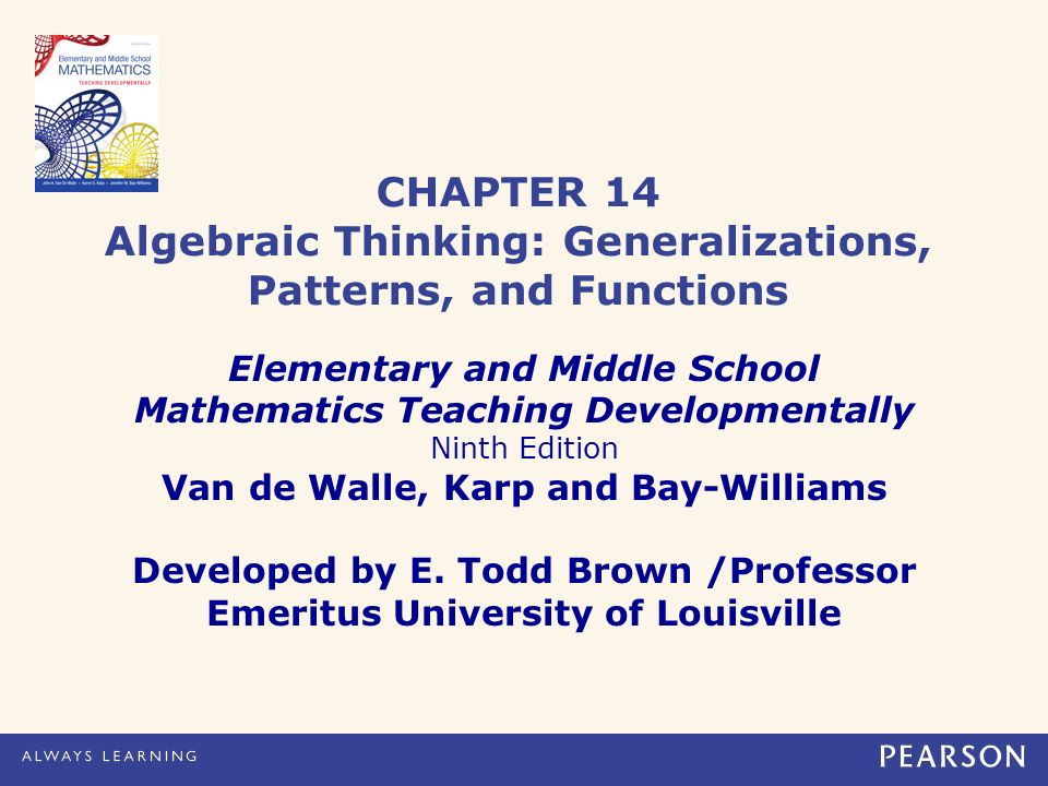 Elementary and middle school mathematics teaching developmentally 1 chapter 14 algebraic thinking generalizations patterns and functions elementary and middle school mathematics teaching developmentally ninth edition fandeluxe Image collections