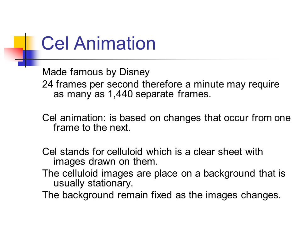 What is Animation? 50 years ago Walt Disney created animated objects ...