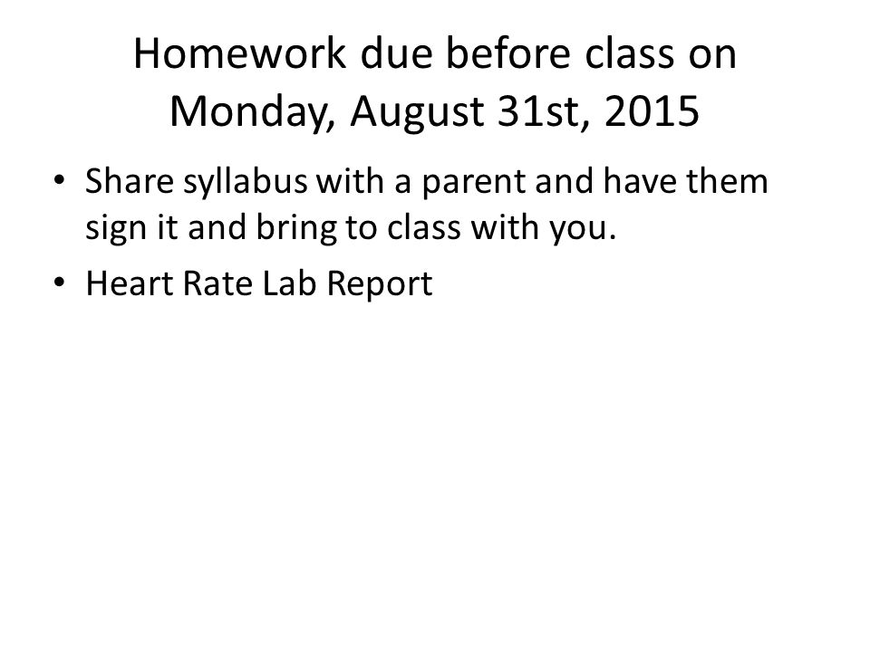 Homework due before class on Monday, August 31st, 2015