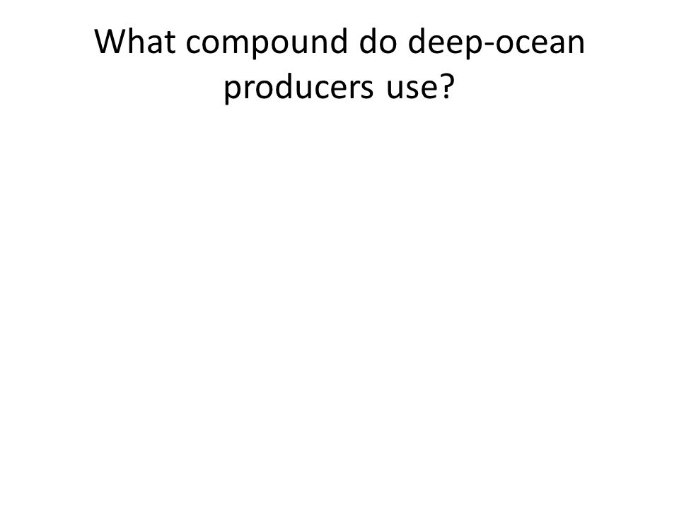 What compound do deep-ocean producers use