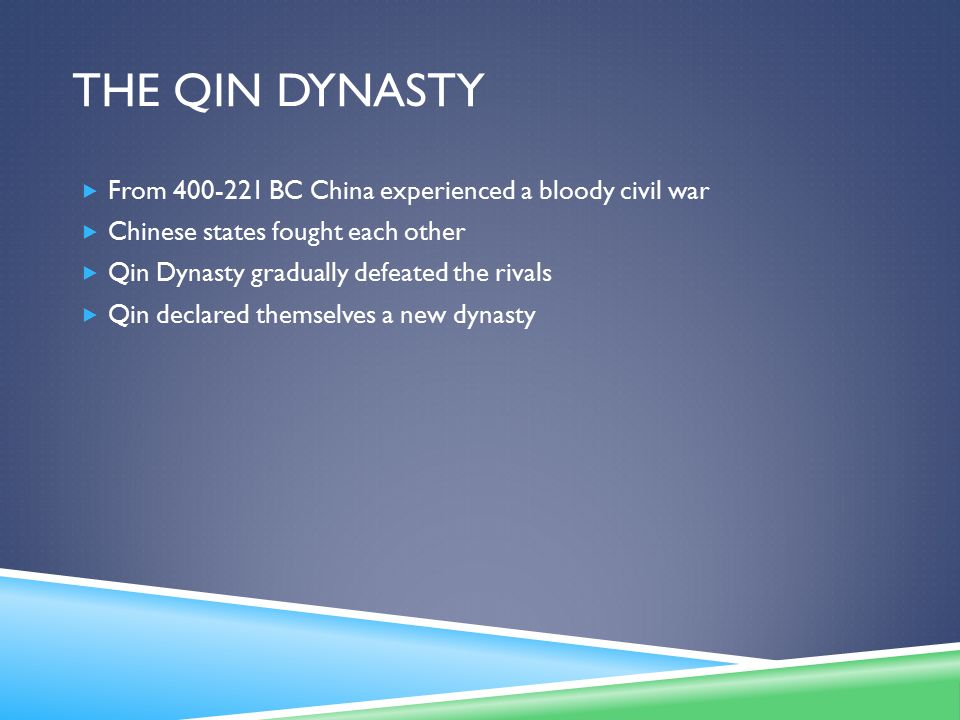 The Qin Dynasty From BC China experienced a bloody civil war