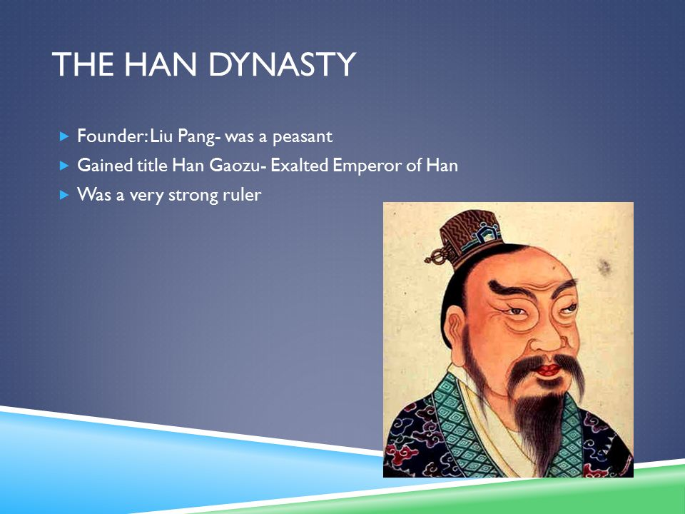 The Han Dynasty Founder: Liu Pang- was a peasant