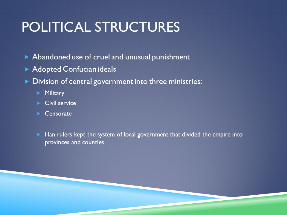 Political Structures Abandoned use of cruel and unusual punishment