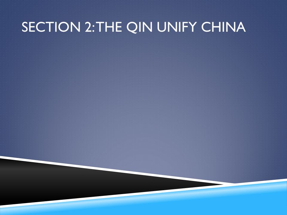 Section 2: The Qin Unify China