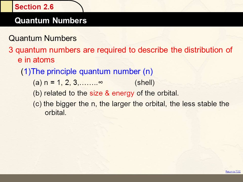 (1)The principle quantum number (n)