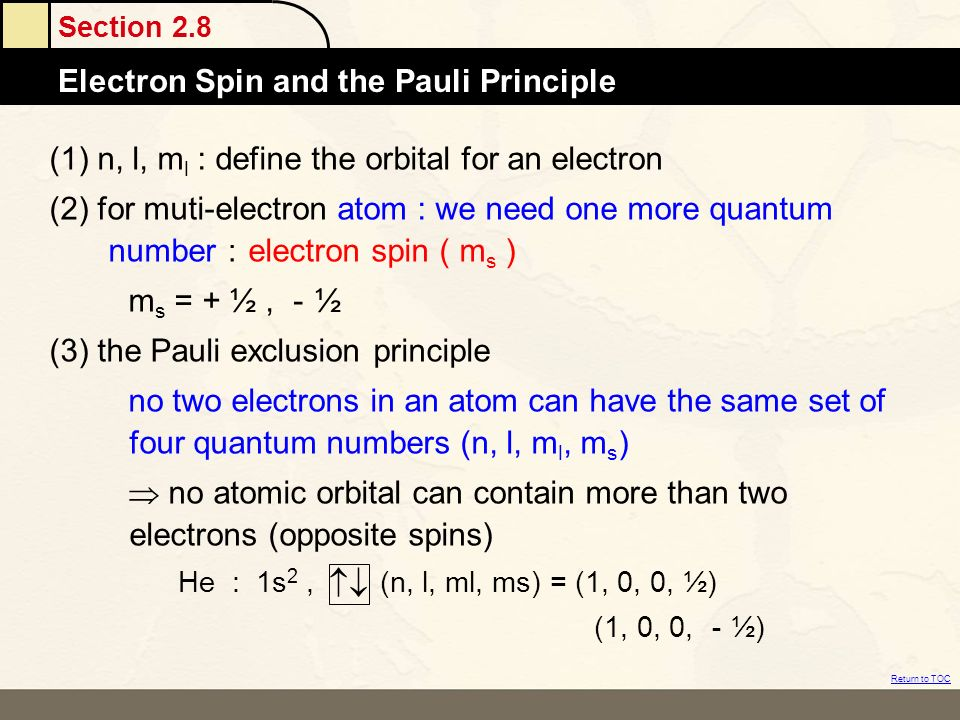 (1) n, l, ml : define the orbital for an electron