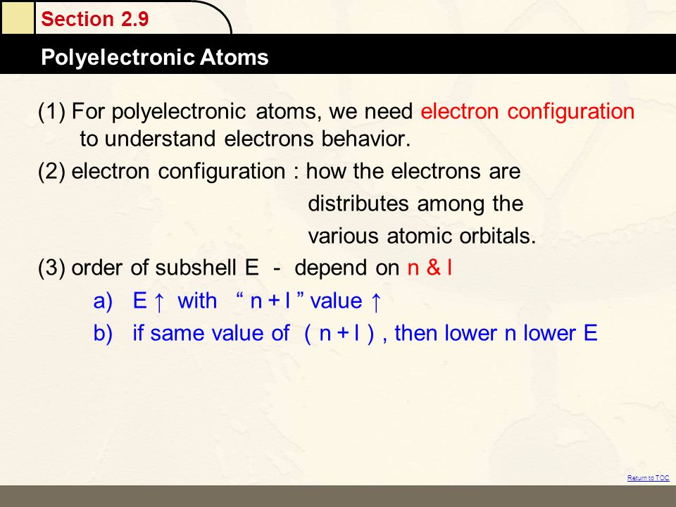(1) For polyelectronic atoms, we need electron configuration to understand electrons behavior.