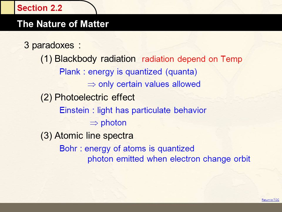 (1) Blackbody radiation radiation depend on Temp