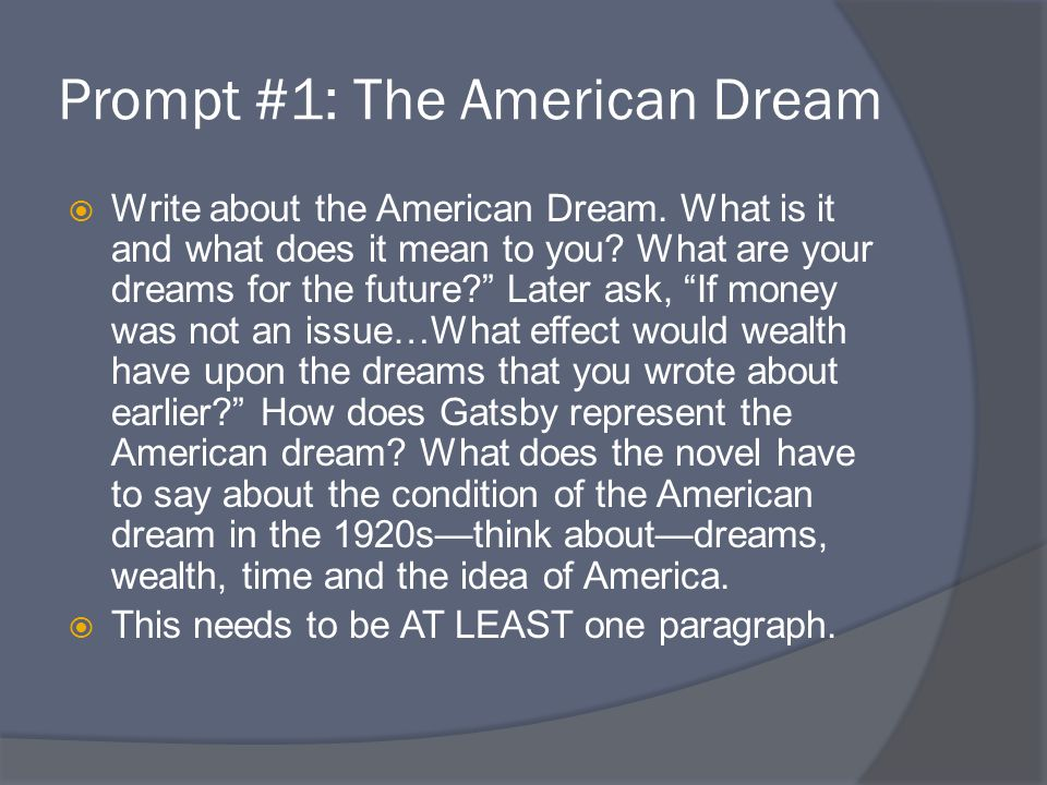the american dream what does it These examples show that american citizens and society in general very well know and live the american dream of a free country administered by a government of the people, by the people and for the people that they can influence for the better.