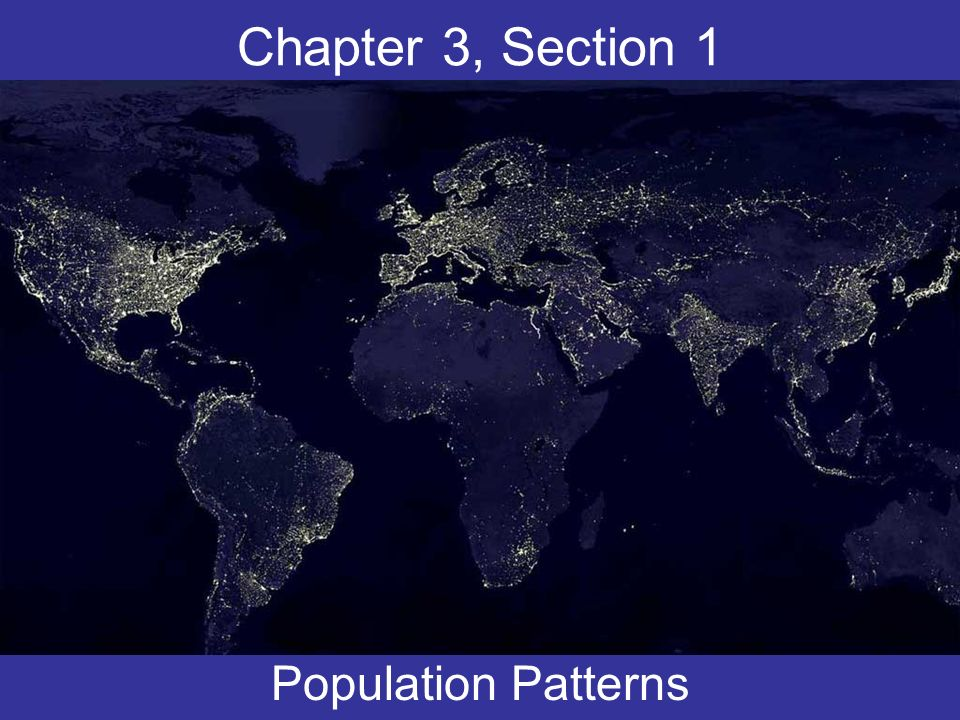 Chapter 3, Section 1 Population Patterns