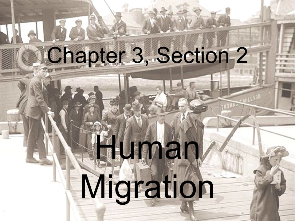 Chapter 3, Section 2 Human Migration