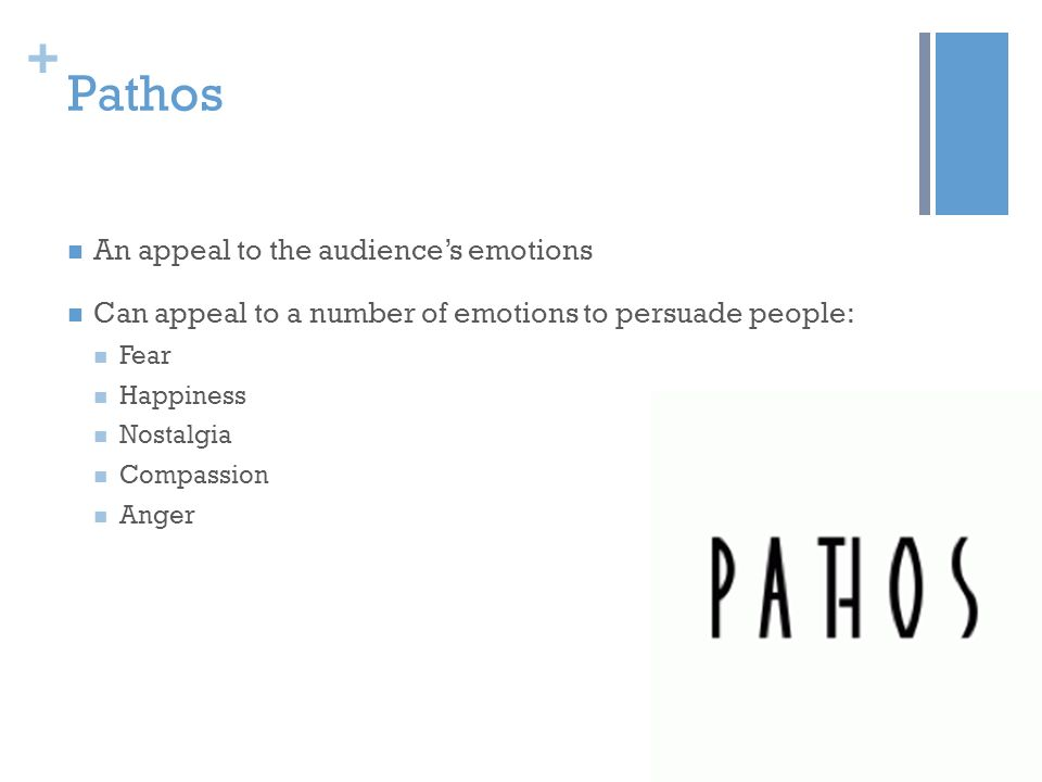 Pathos An appeal to the audience's emotions