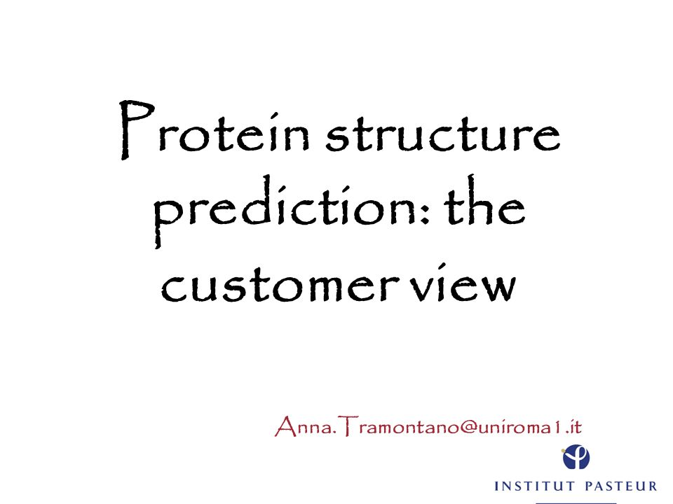 Protein structure prediction: the customer view