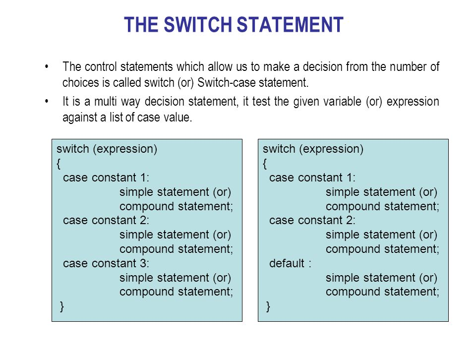 the switch statement the control statements which allow us to make a decision from the number