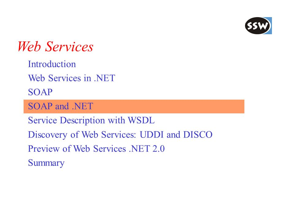 Web Services Introduction Web Services in .NET SOAP SOAP and .NET