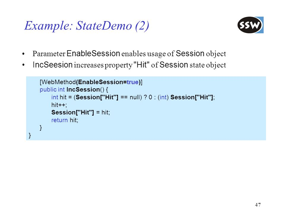 Example: StateDemo (2) Parameter EnableSession enables usage of Session object. IncSeesion increases property Hit of Session state object.