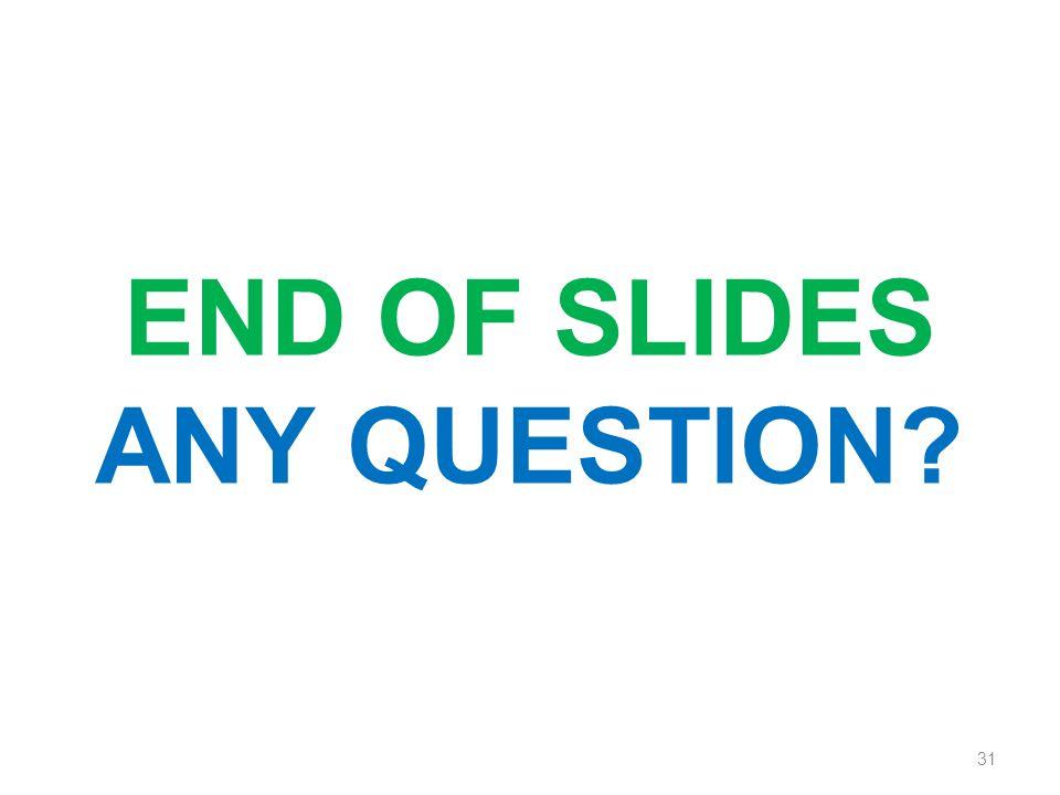 31 end of slides