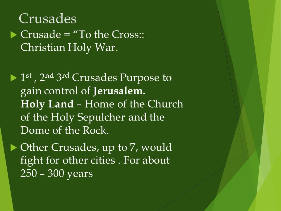 Crusades Crusade = To the Cross:: Christian Holy War.