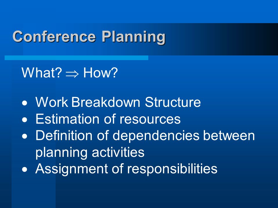 Conference Planning What  How Work Breakdown Structure