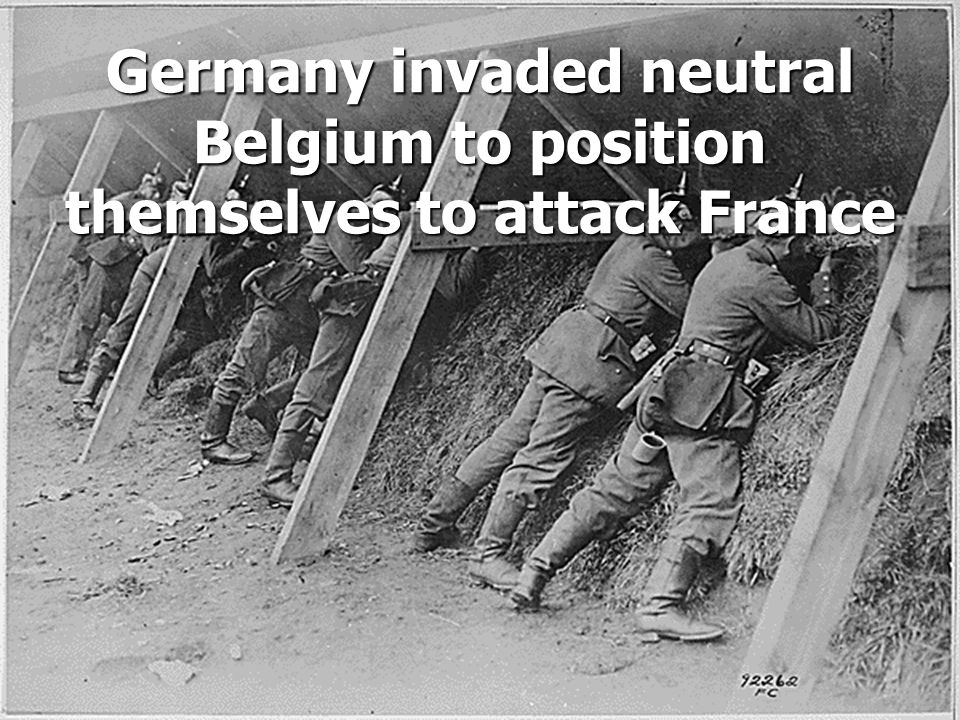Germany invaded neutral Belgium to position themselves to attack France